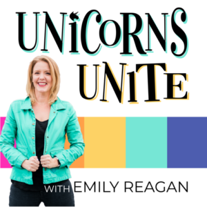Unicorns Unite Podcast with Emily Reagan