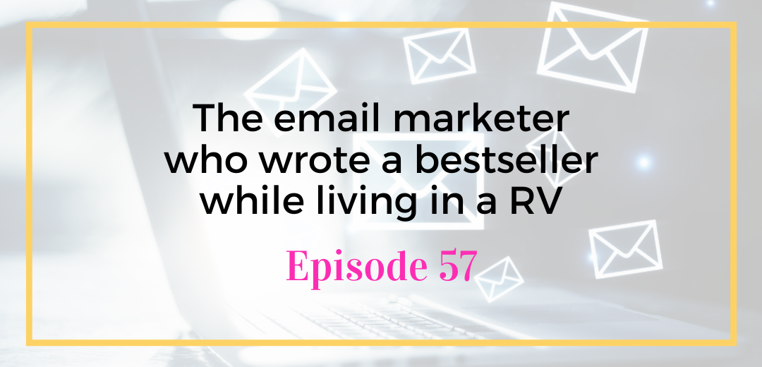 The email marketer who wrote a bestseller while living in a RV