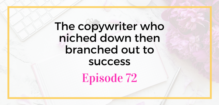 The copywriter who niched down then branched out to success episode 72 of Emily Reagan's podcast for freelancers and virtual assistants