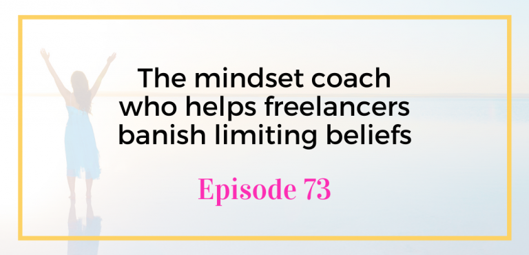 The mindset coach who helps freelancers and virtual assistants banish limiting beliefs