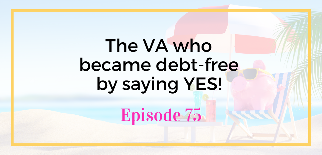 The VA who became debt-free by saying YES!